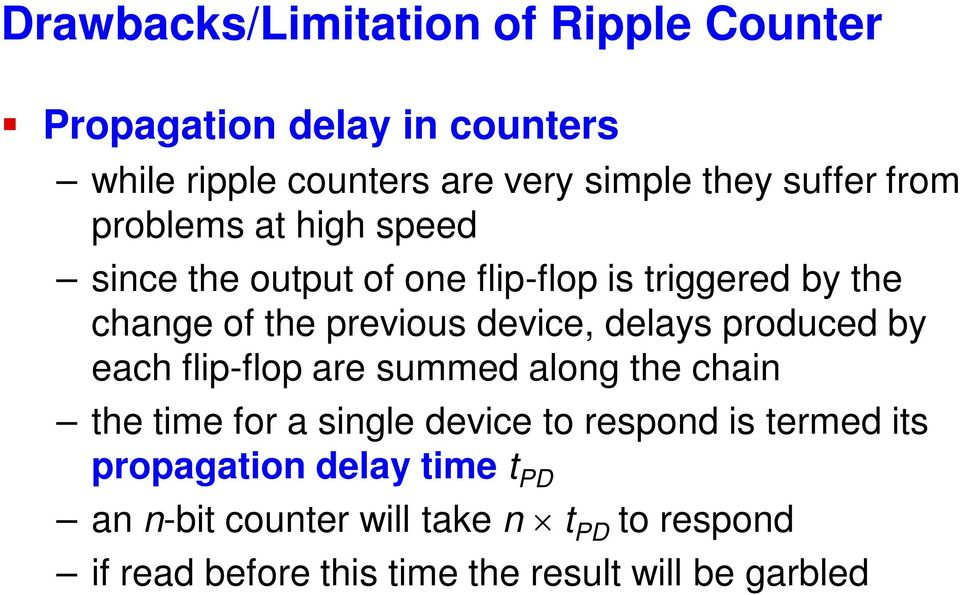 delays produced by each flip-flop are summed along the chain the time for a single device to respond is termed its
