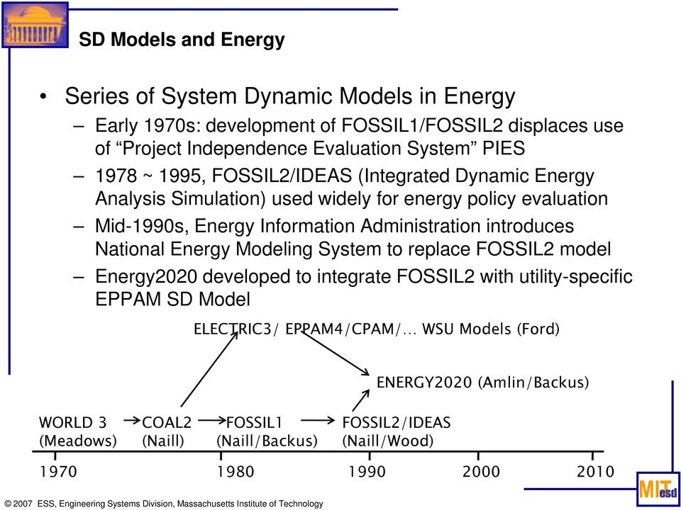 Administration introduces National Energy Modeling System to replace FOSSIL2 model Energy2020 developed to integrate FOSSIL2 with utility-specific EPPAM SD Model