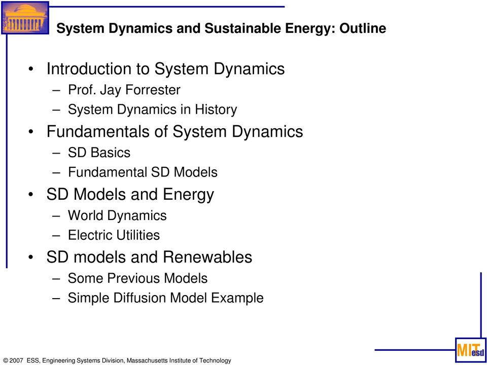 SD Basics Fundamental SD Models SD Models and Energy World Dynamics Electric