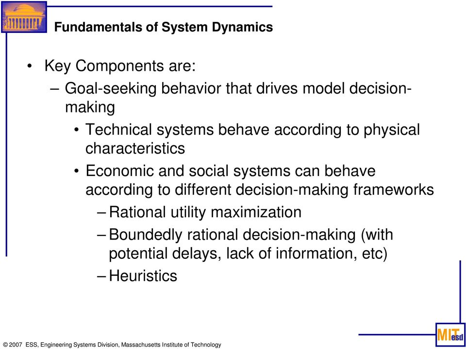 social systems can behave according to different decision-making frameworks Rational utility