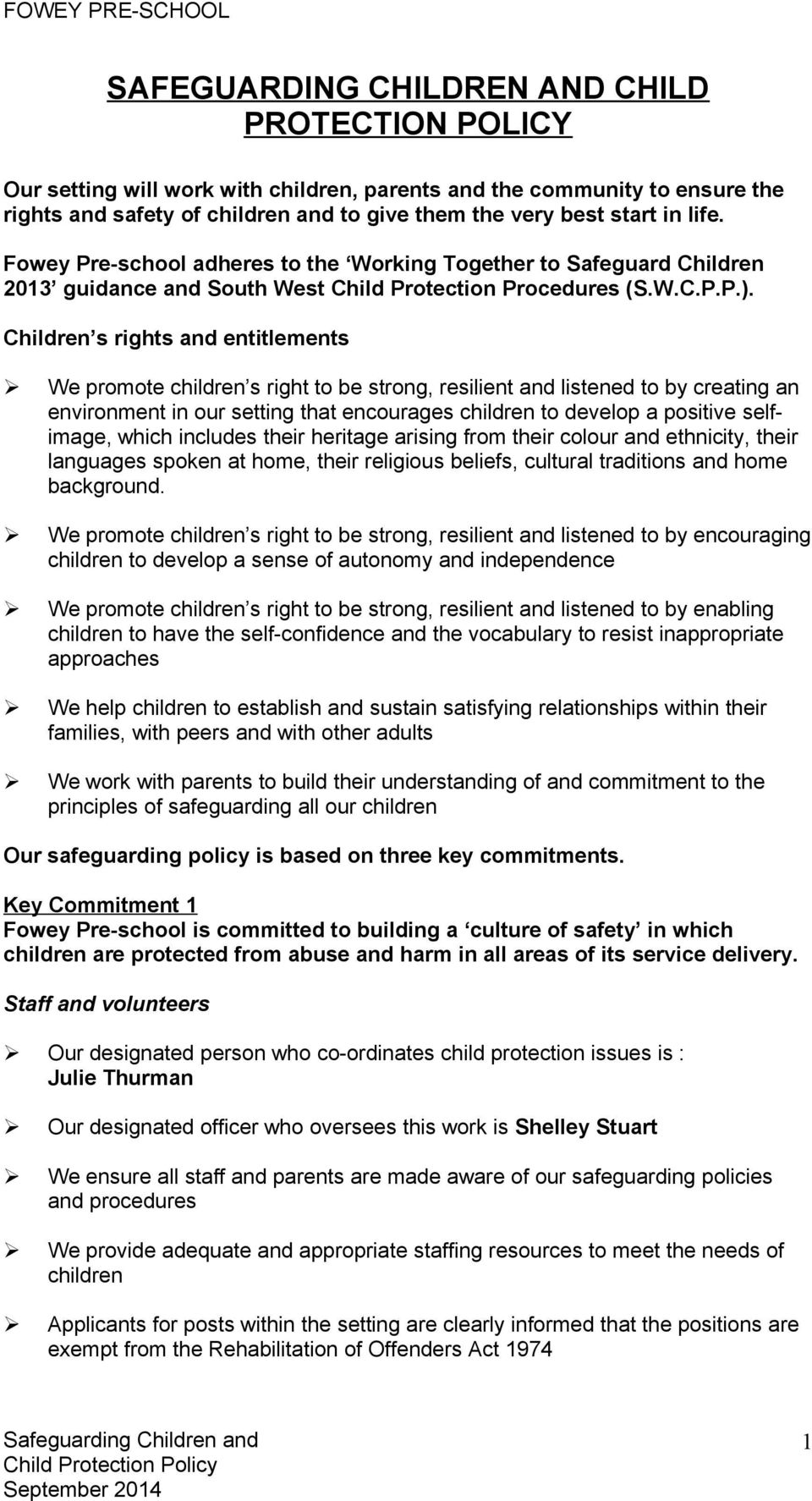 Children s rights and entitlements We promote children s right to be strong, resilient and listened to by creating an environment in our setting that encourages children to develop a positive
