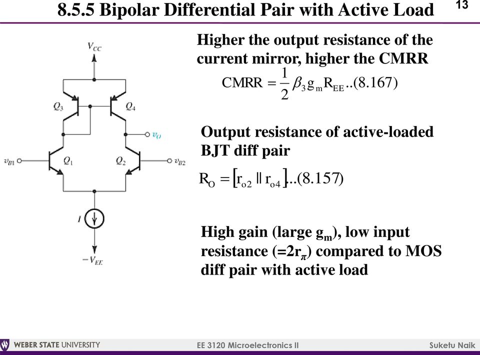 167) 2 g R m 13 Output resistance of active-loaded BJT diff pair R O r r...(8.