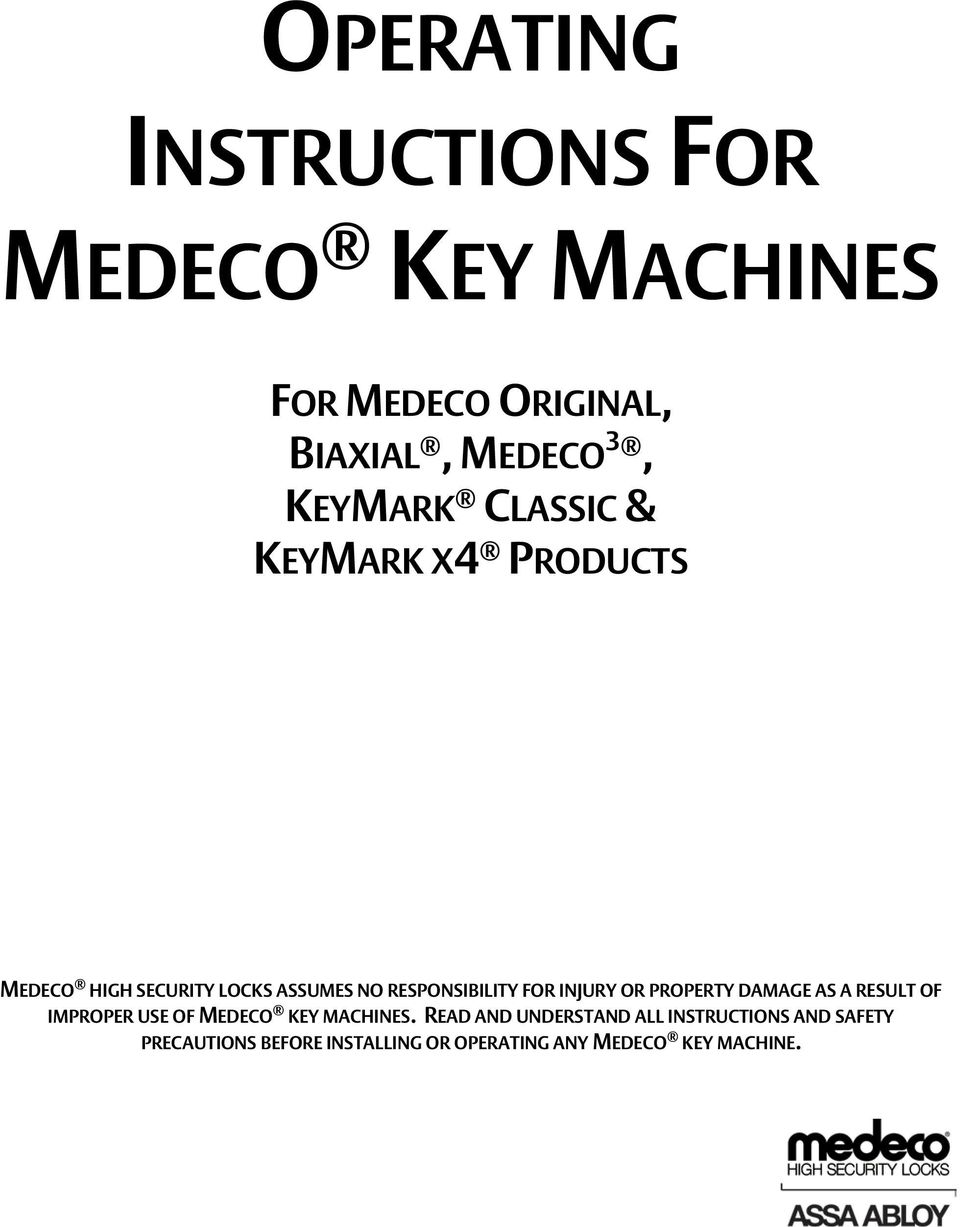 FOR INJURY OR PROPERTY DAMAGE AS A RESULT OF IMPROPER USE OF MEDECO KEY MACHINES.