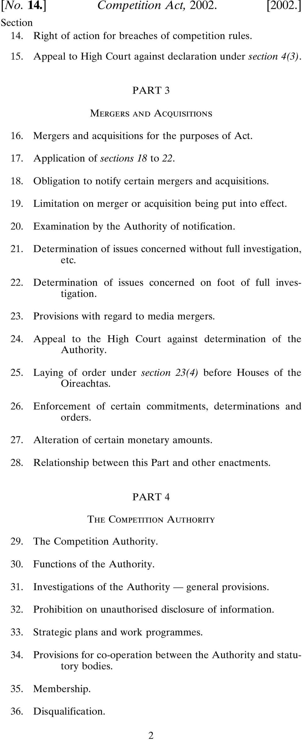 Limitation on merger or acquisition being put into effect. 20. Examination by the Authority of notification. 21. Determination of issues concerned without full investigation, etc. 22.