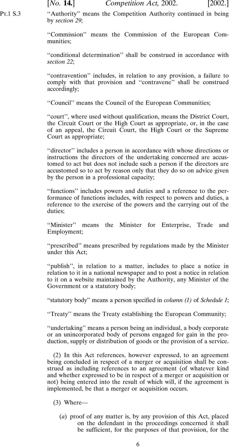 with section 22; contravention includes, in relation to any provision, a failure to comply with that provision and contravene shall be construed accordingly; Council means the Council of the European