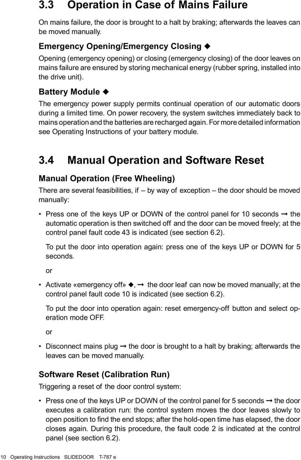 T 787 E Operating Instructions For Automatic Tormax Doors With Mains Disconnect Into The Drive Unit Battery Module Emergency Power Supply Permits Continual Operation Of