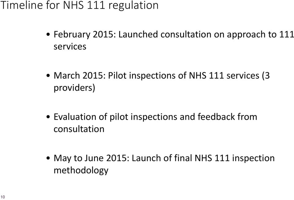 services (3 providers) Evaluation of pilot inspections and feedback from