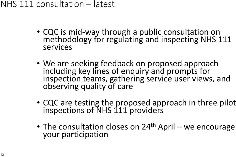 for inspection teams, gathering service user views, and observing quality of care CQC are testing the proposed