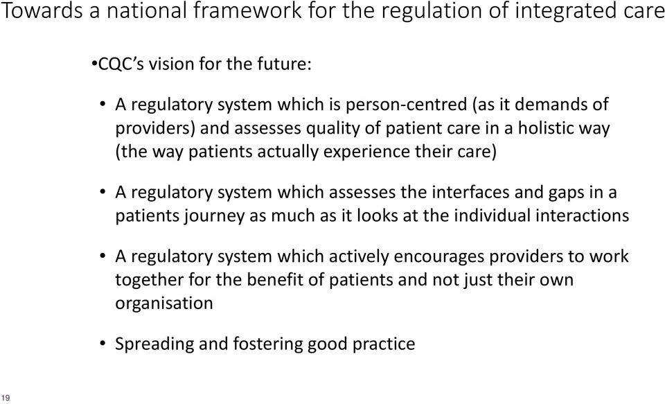 system which assesses the interfaces and gaps in a patients journey as much as it looks at the individual interactions A regulatory system which