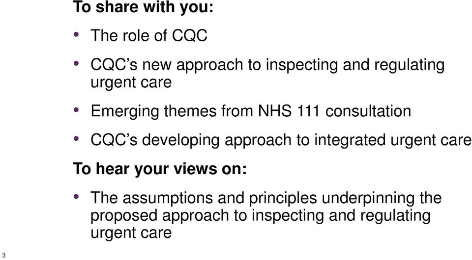 developing approach to integrated urgent care To hear your views on: The assumptions