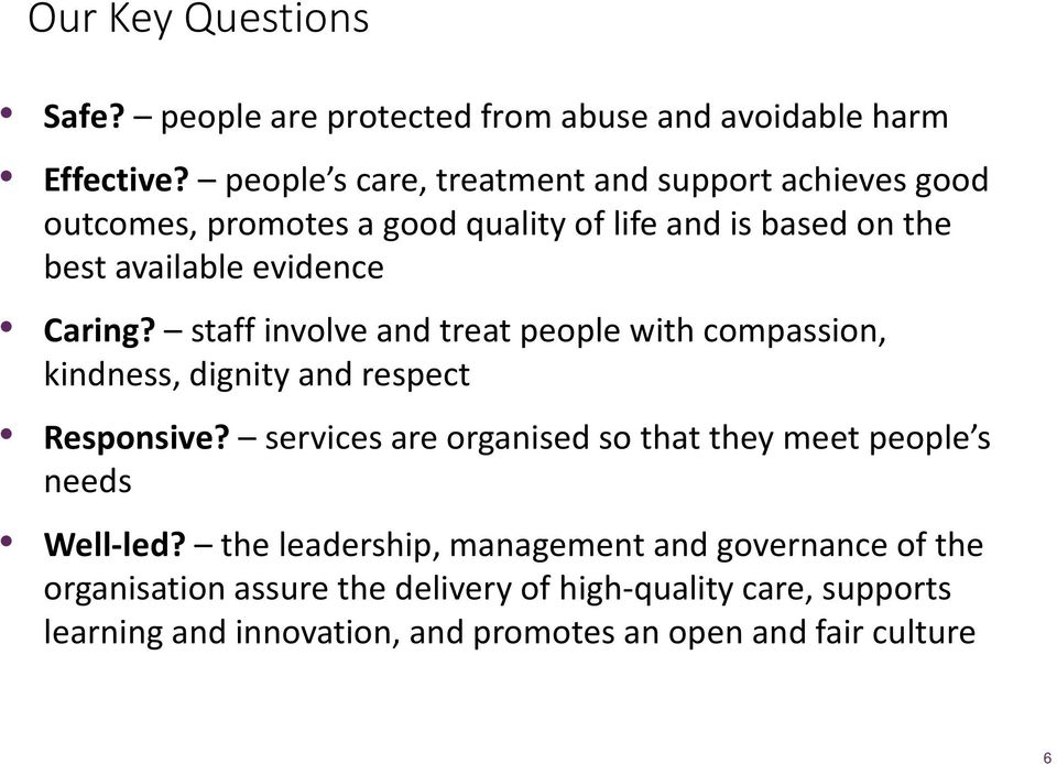 Caring? staff involve and treat people with compassion, kindness, dignity and respect Responsive?