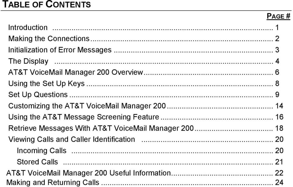 .. 9 Customizing the AT&T VoiceMail Manager 200... 14 Using the AT&T Message Screening Feature.