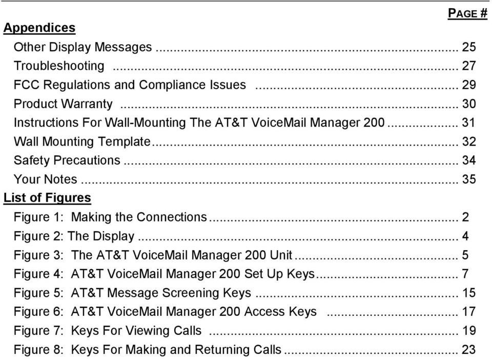 .. 35 List of Figures Figure 1: Making the Connections... 2 Figure 2: The Display... 4 Figure 3: The AT&T VoiceMail Manager 200 Unit.