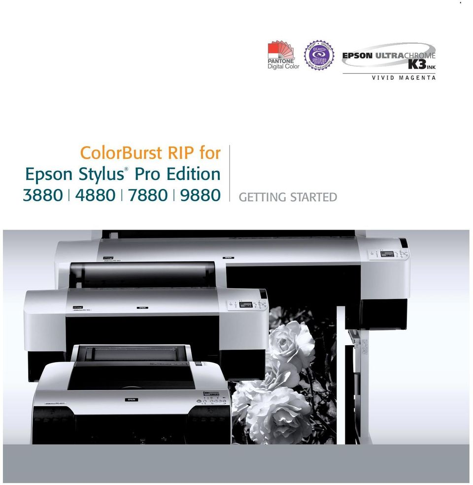 ColorBurst RIP for Epson Stylus Pro Edition GETTING STARTED