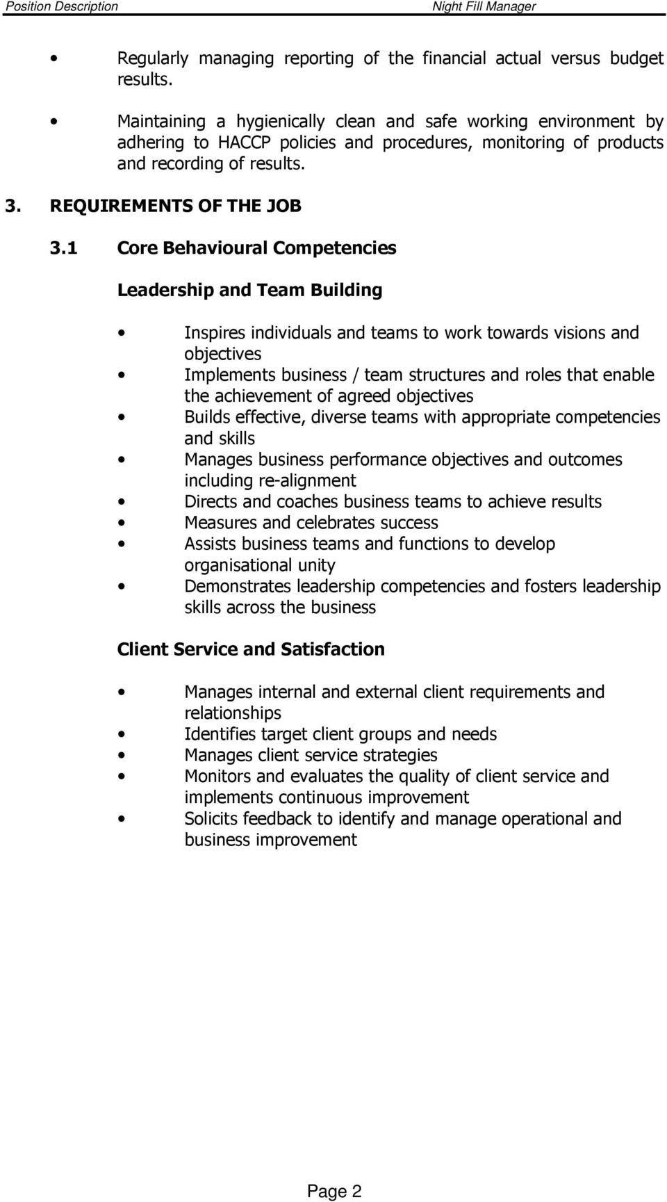1 Core Behavioural Competencies Leadership and Team Building Inspires individuals and teams to work towards visions and objectives Implements business / team structures and roles that enable the