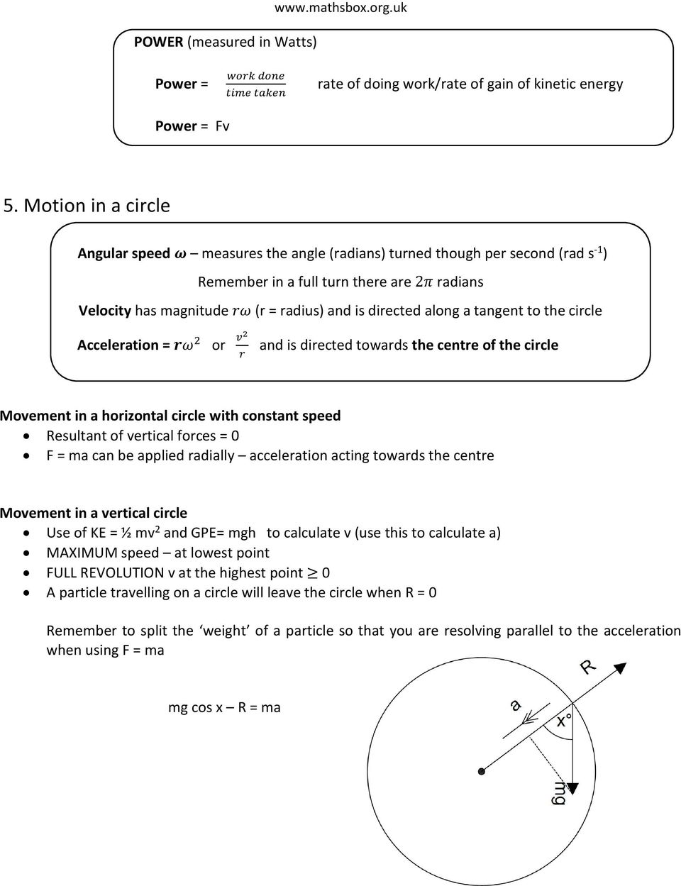 directed along a tangent to the circle Acceleration = rω 2 or v2 r and is directed towards the centre of the circle Movement in a horizontal circle with constant speed Resultant of vertical forces =