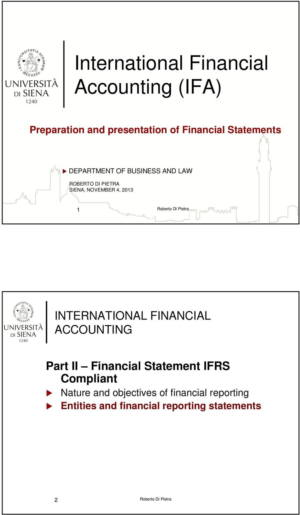 1 INTERNATIONAL FINANCIAL ACCOUNTING Part II Financial Statement IFRS Compliant