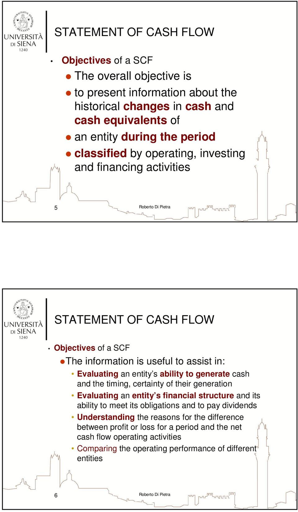 cash and the timing, certainty of their generation Evaluating an entity s financial structure and its ability to meet its obligations and to pay dividends