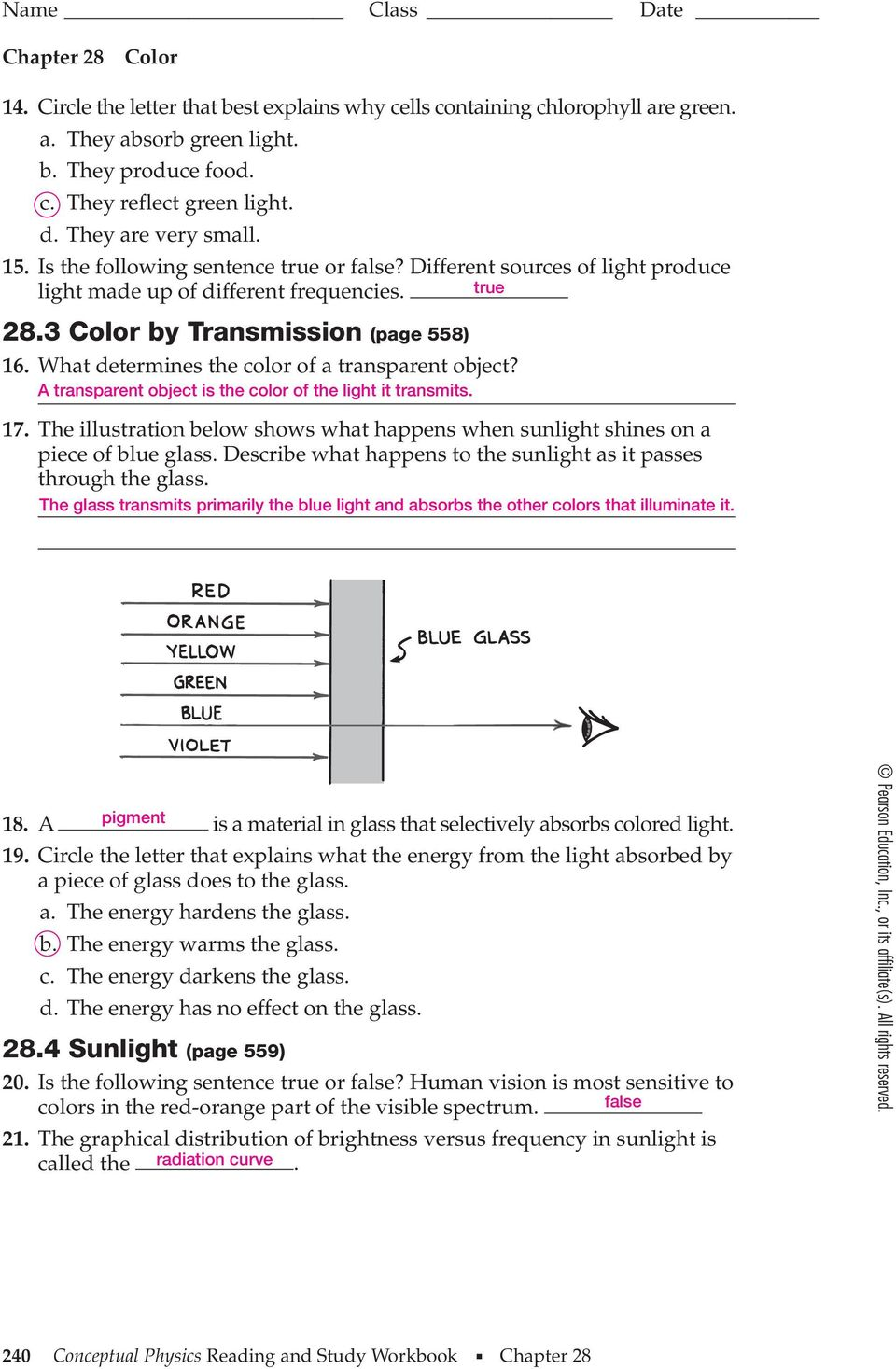 What determines the color of a transparent object? A transparent object is the color of the light it transmits. 17.