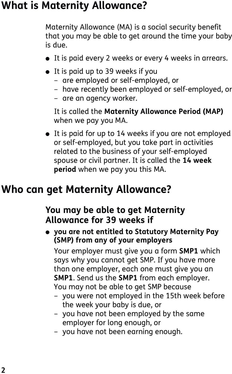 It is called the Maternity Allowance Period (MAP) when we pay you MA.