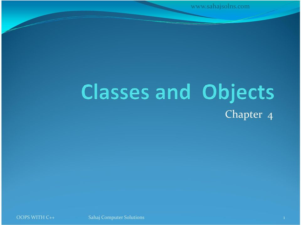 Chapter 4 OOPS WITH C++ Sahaj Computer Solutions - PDF