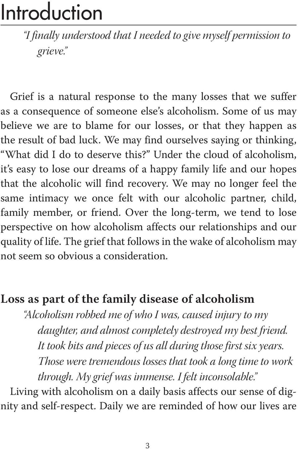 Under the cloud of alcoholism, it s easy to lose our dreams of a happy family life and our hopes that the alcoholic will find recovery.