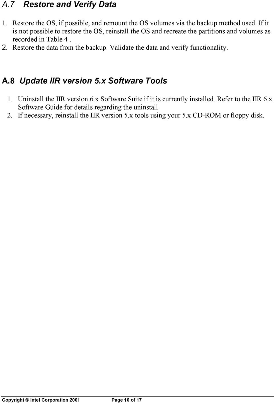 Validate the data and verify functionality. A.8 Update IIR version 5.x Software Tools 1. Uninstall the IIR version 6.
