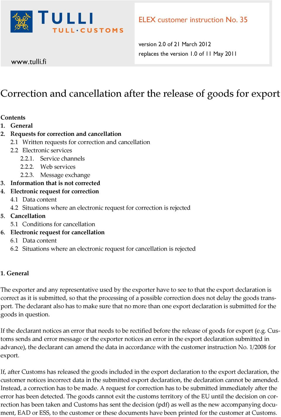 Correction and cancellation after the release of goods for