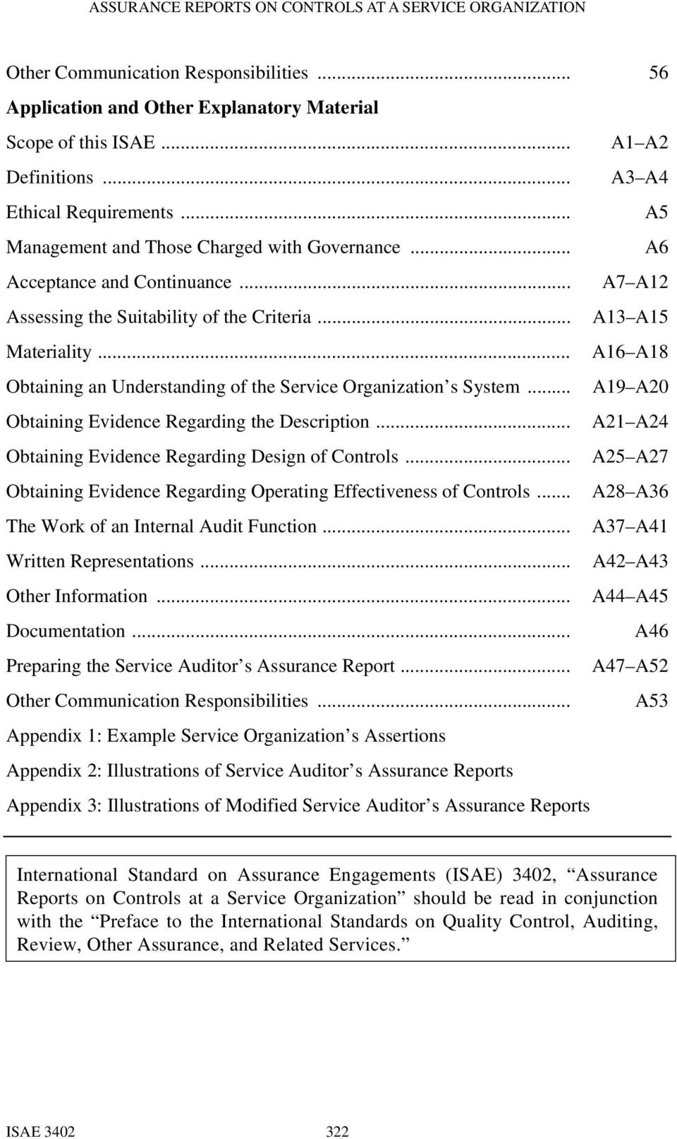 .. A16 A18 Obtaining an Understanding of the Service Organization s System... A19 A20 Obtaining Evidence Regarding the Description... A21 A24 Obtaining Evidence Regarding Design of Controls.