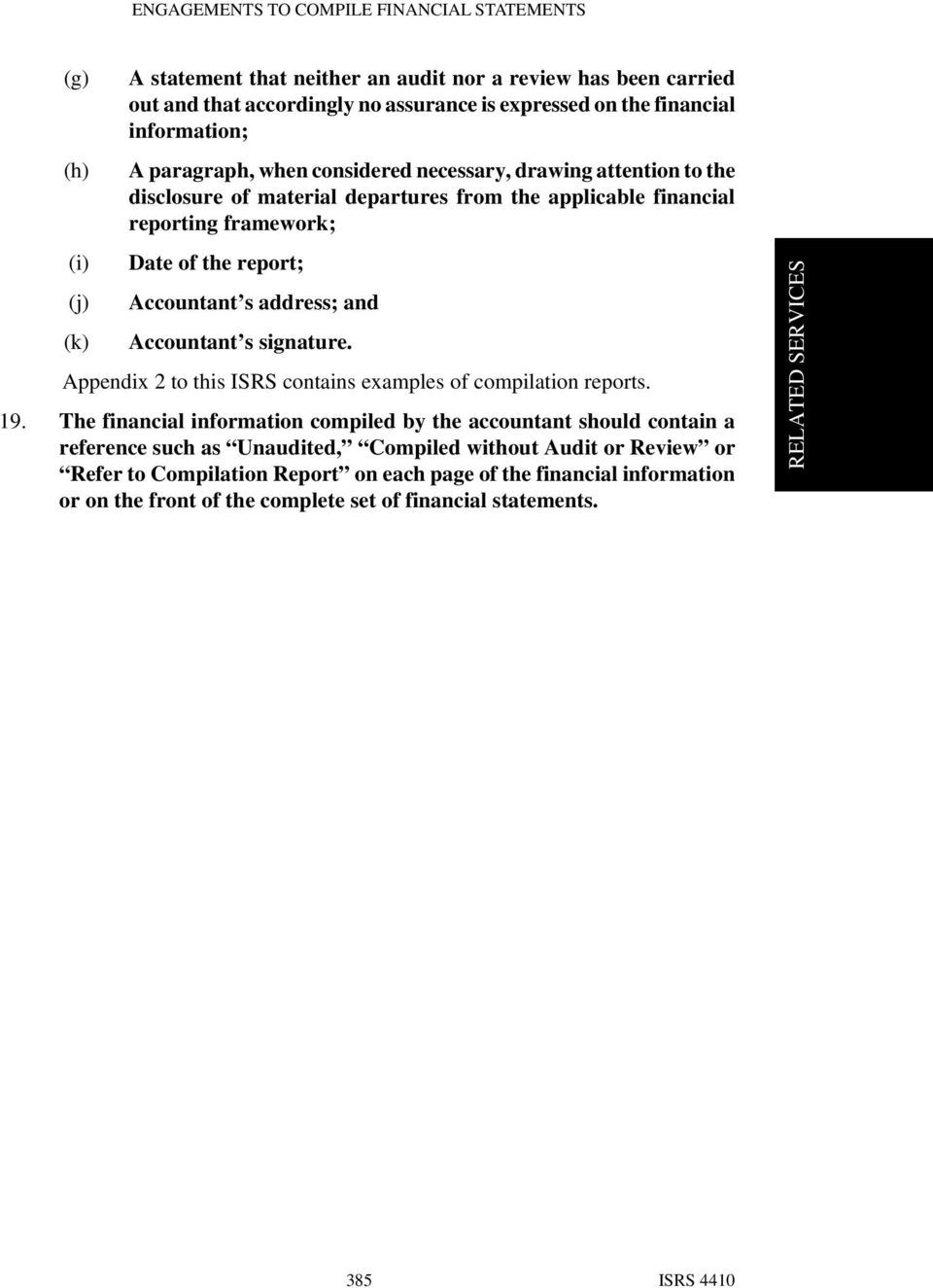 Accountant s signature. Appendix 2 to this ISRS contains examples of compilation reports. 19.