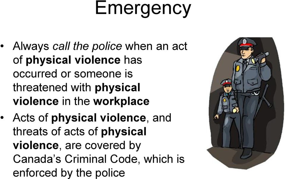 workplace Acts of physical violence, and threats of acts of physical