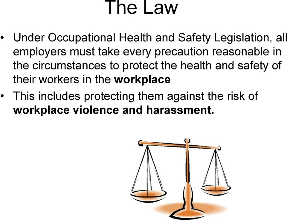 to protect the health and safety of their workers in the workplace