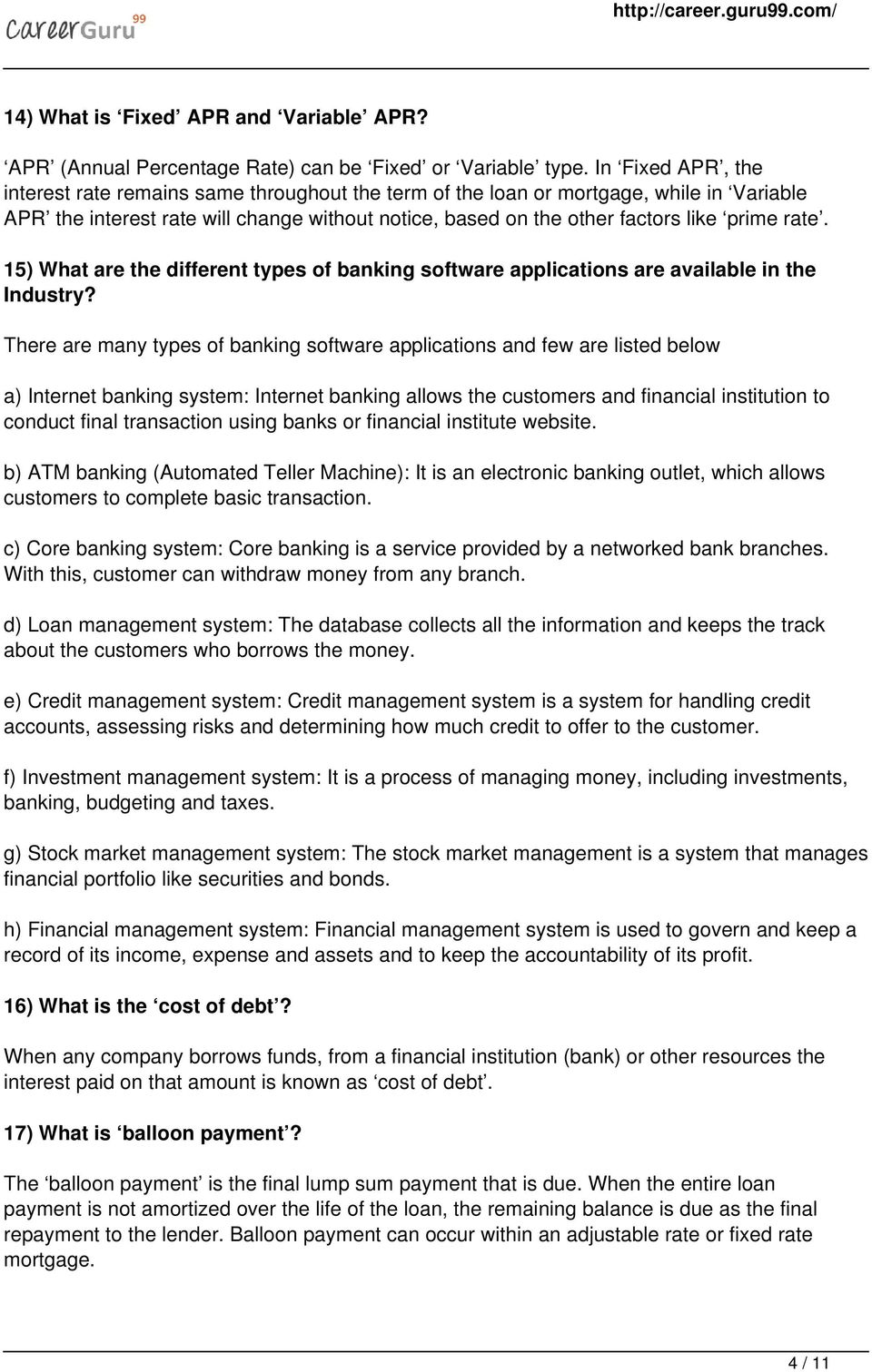 rate. 15) What are the different types of banking software applications are available in the Industry?