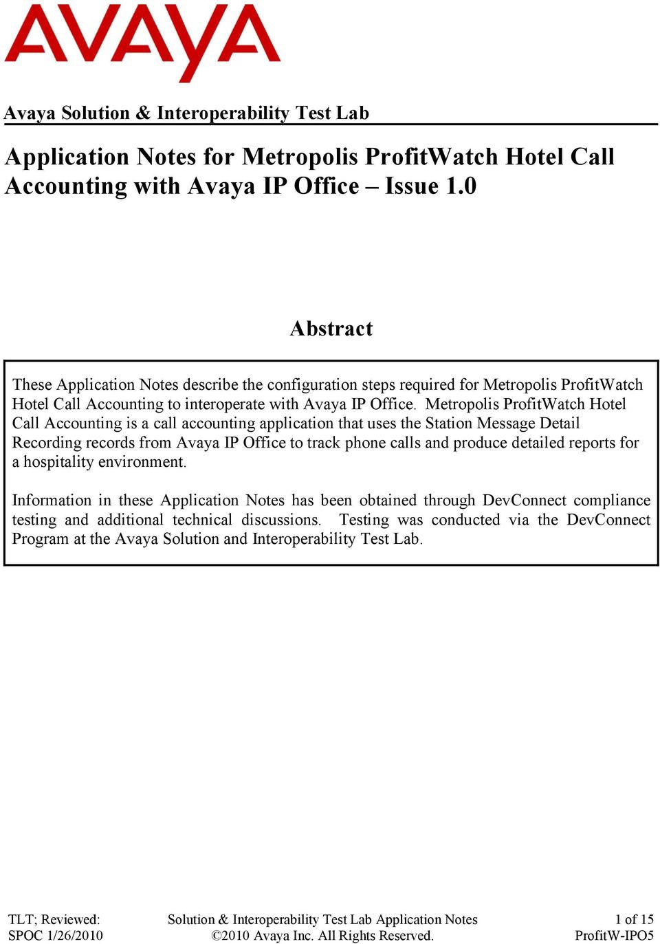 Metropolis ProfitWatch Hotel Call Accounting is a call accounting application that uses the Station Message Detail Recording records from Avaya IP Office to track phone calls and produce