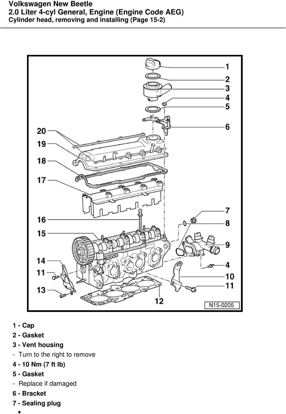 Vw Jetta 2 0 Engine Diagram Camshaft Lifters Wiring Library To The Right Remove 4 10 Nm 7 Ft Lb 5