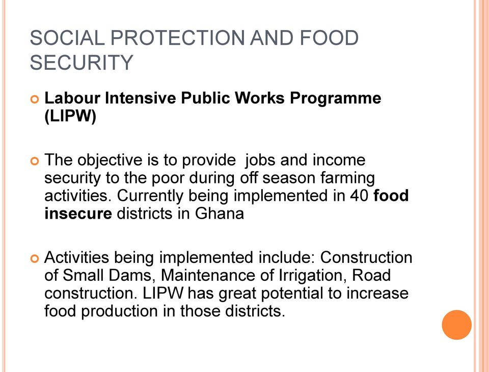 Currently being implemented in 40 food insecure districts in Ghana Activities being implemented include: