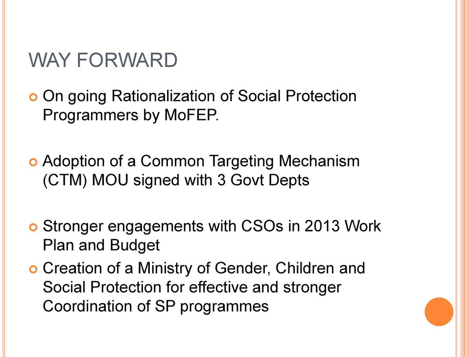engagements with CSOs in 2013 Work Plan and Budget Creation of a Ministry of Gender,
