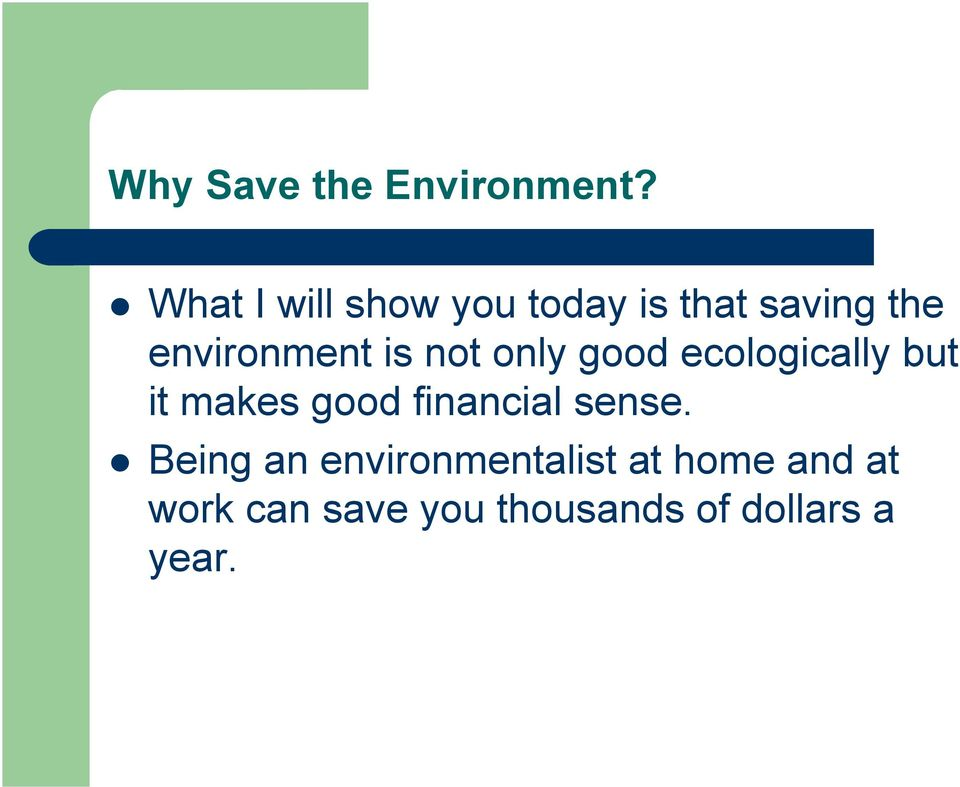 is not only good ecologically but it makes good financial