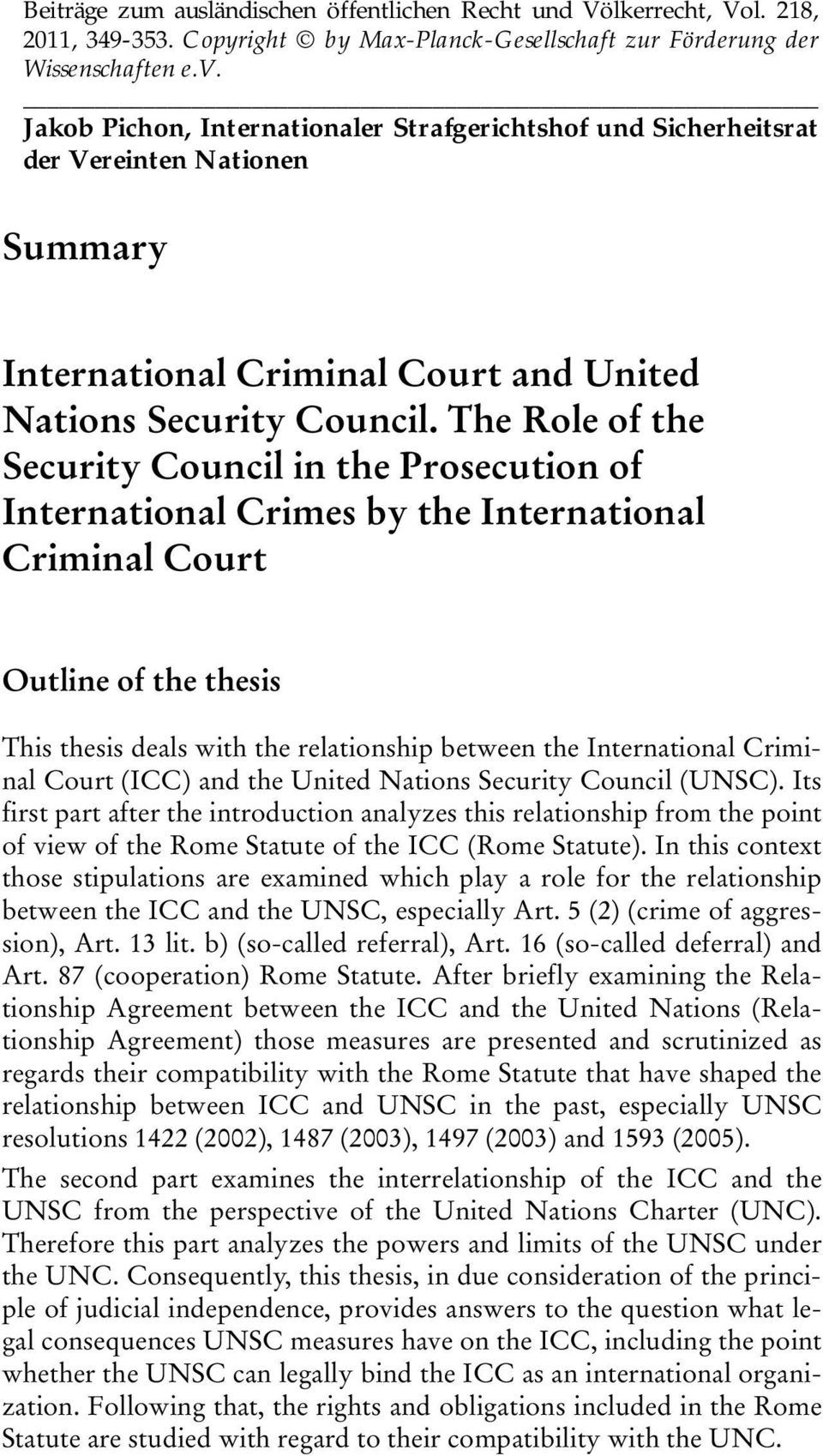 Criminal Court (ICC) and the United Nations Security Council (UNSC).