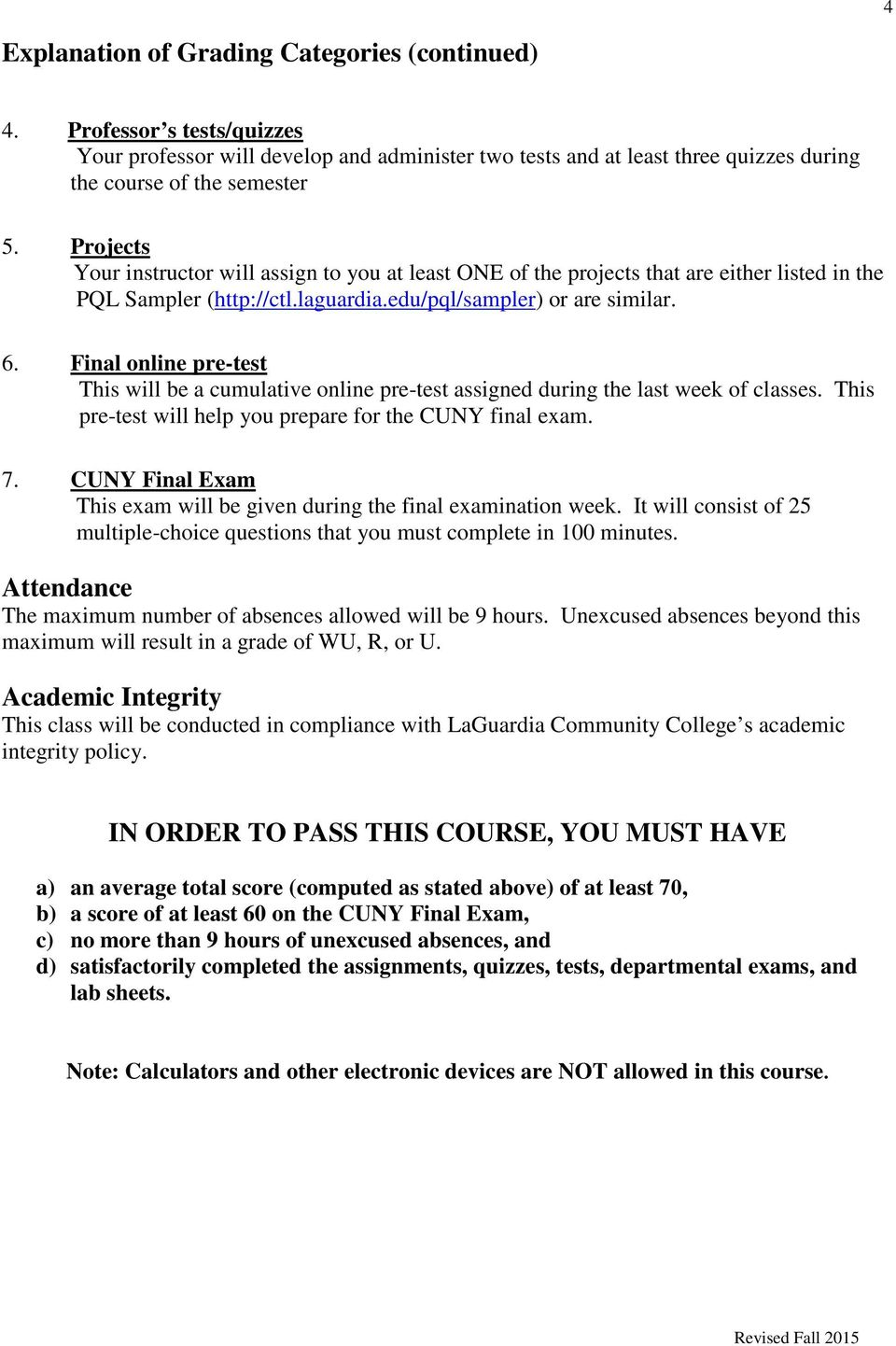 Final online pre-test This will be a cumulative online pre-test assigned during the last week of classes. This pre-test will help you prepare for the CUNY final exam. 7.