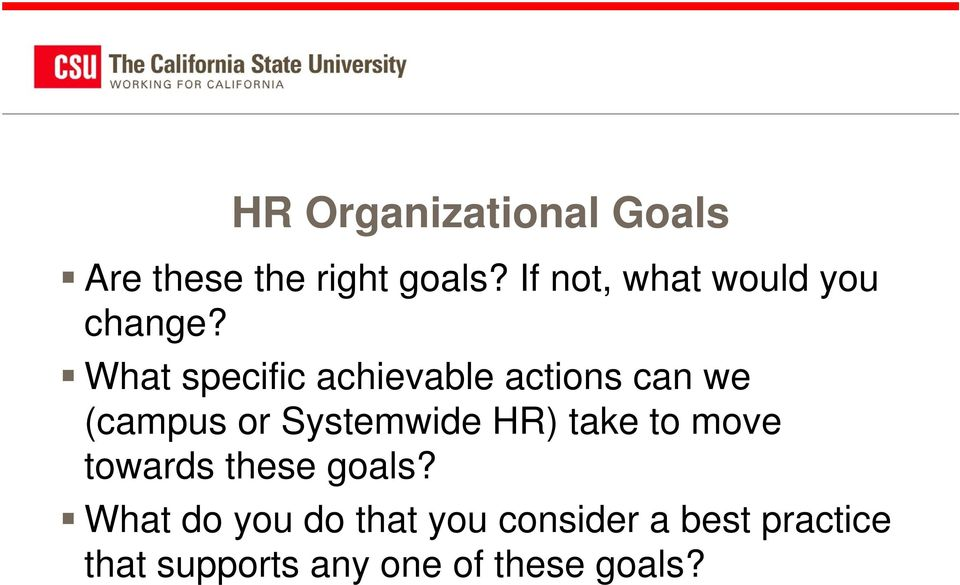 What specific achievable actions can we (campus or Systemwide HR)