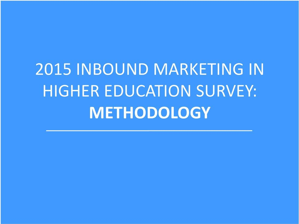 EDUCATION SURVEY: Trends METHODOLOGY 2016 Predictions in