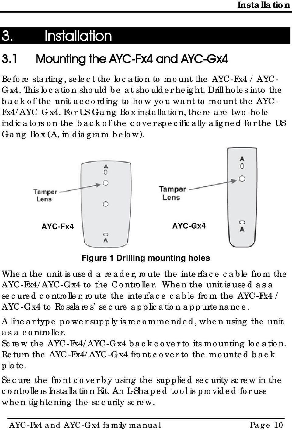 For US Gang Box installation, there are two-hole indicators on the back of the cover specifically aligned for the US Gang Box (A, in diagram below).
