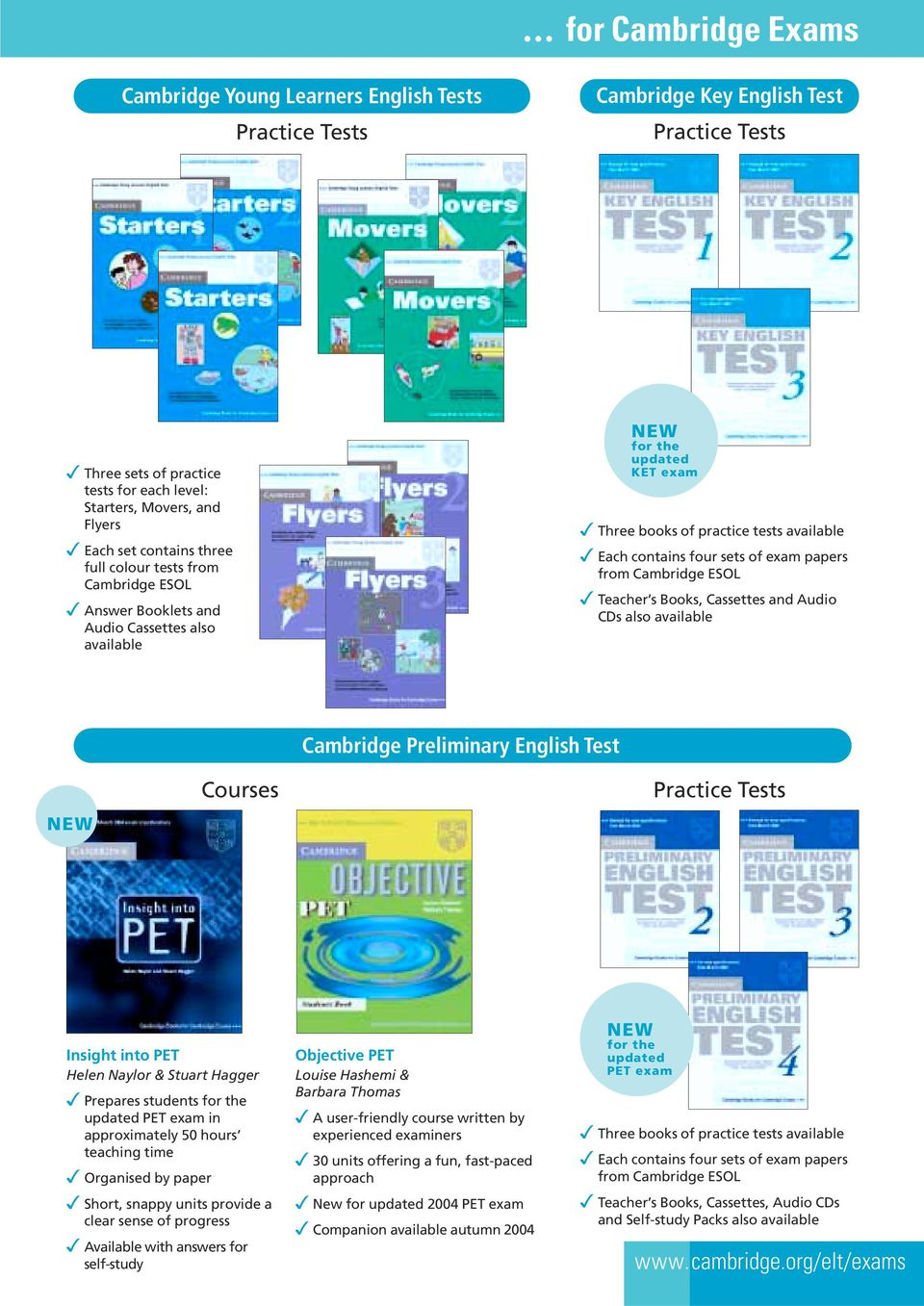 Booklets and Audio Cassettes also for the updated KET exam Three books of practice  tests Each