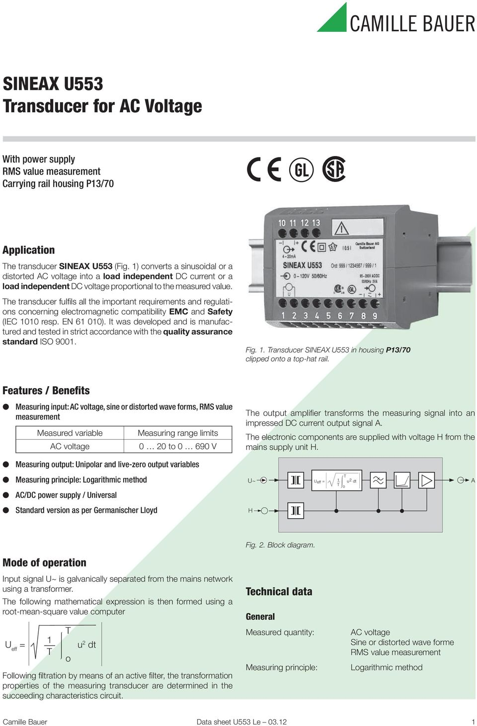 he transducer fulfi ls all the important requirements and regulations concerning electromagnetic compatibility EMC and Safety (IEC 00 resp. EN 00).