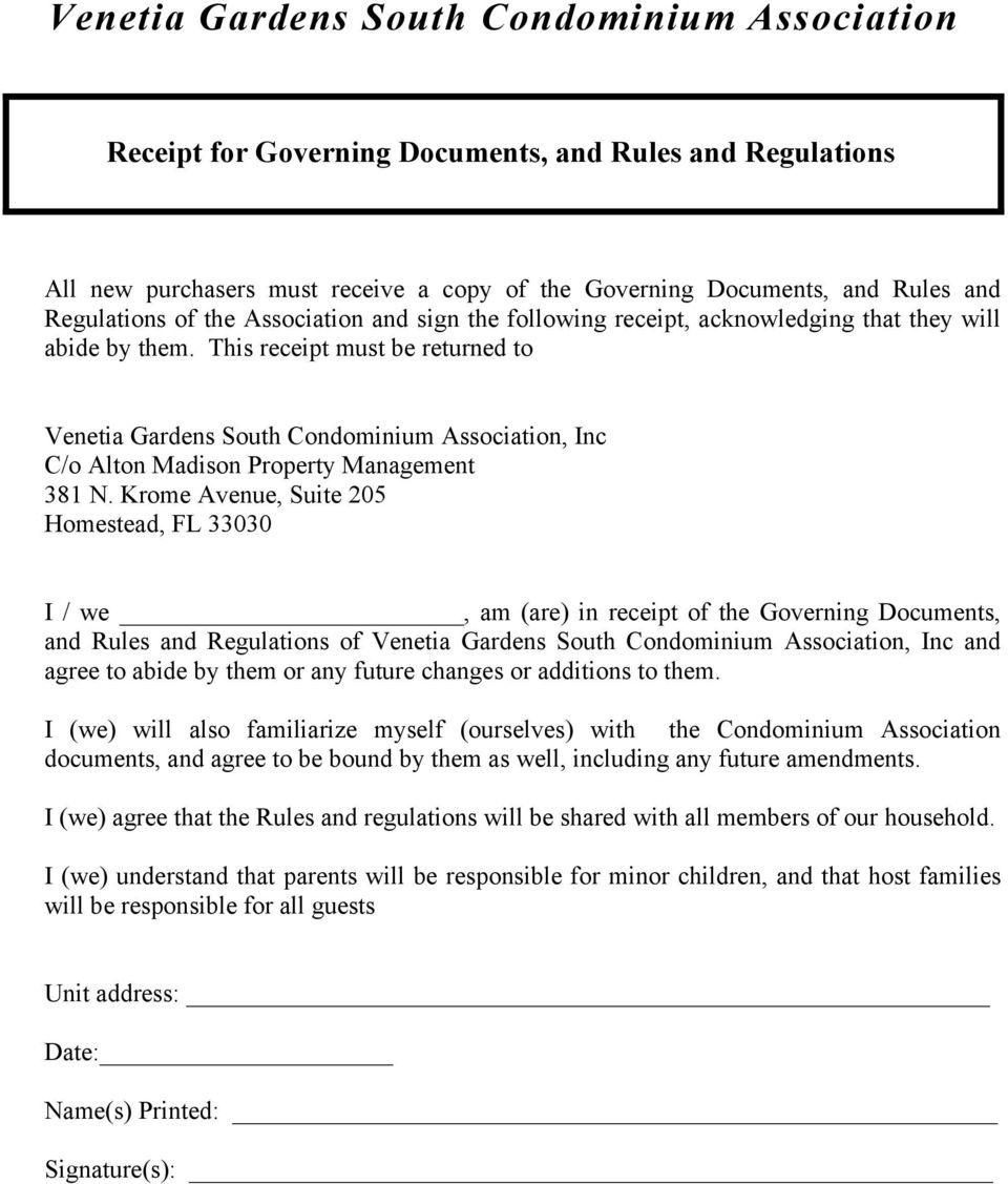 Krome Avenue, Suite 205 Homestead, FL 33030 I / we, am (are) in receipt of the Governing Documents, and Rules and Regulations of Venetia Gardens South Condominium Association, Inc and agree to abide