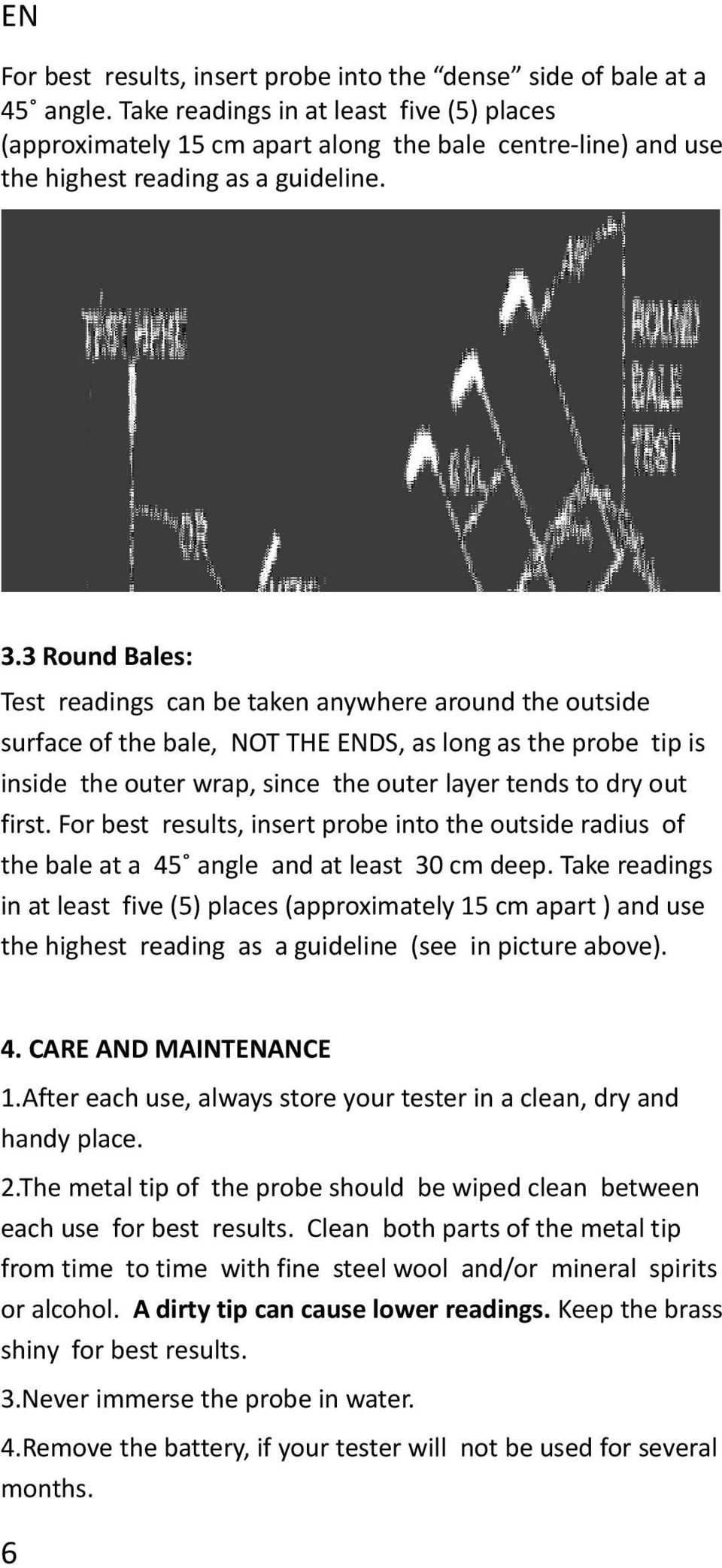 3 Round Bales: Test readings can be taken anywhere around the outside  surface of the