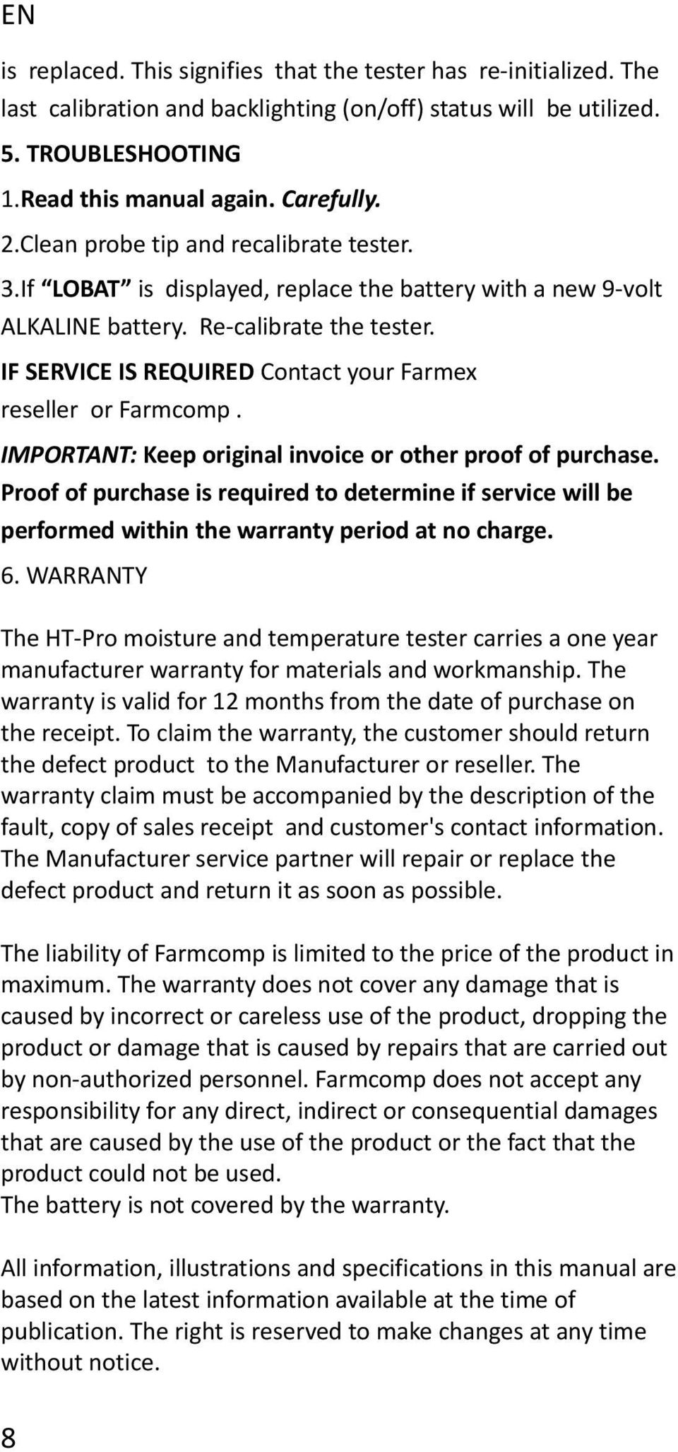 IF SERVICE IS REQUIRED Contact your Farmex reseller or Farmcomp. IMPORTANT:  Keep original invoice