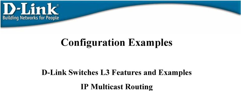 Configuration Examples  D-Link Switches L3 Features and