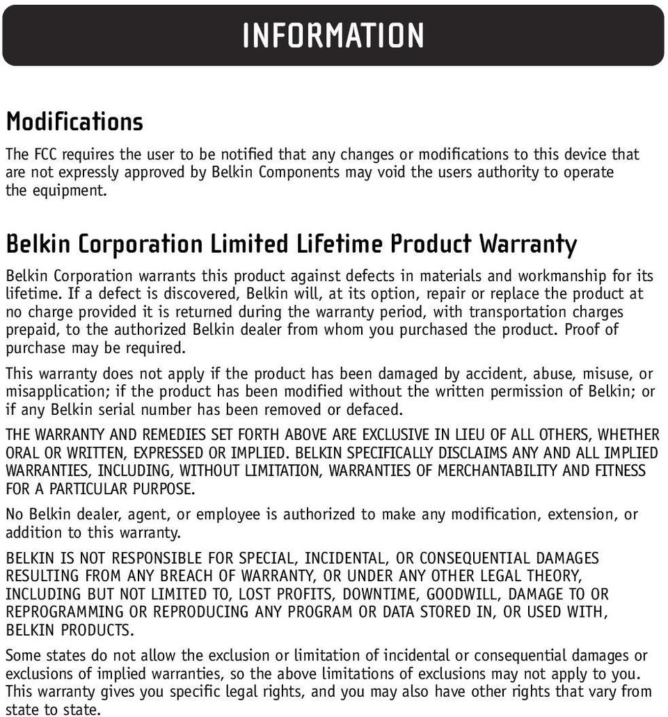 If a defect is discovered, Belkin will, at its option, repair or replace the product at no charge provided it is returned during the warranty period, with transportation charges prepaid, to the